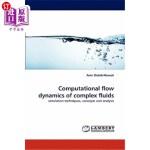 【中商海外直订】Computational Flow Dynamics of Complex Fluids