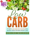 【中商海外直订】Low Carb: 77 Tasty Low Carb Diet Recipes with an Ea