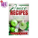 【中商海外直订】Juice Recipes: Delicious Fruit and Vegetable Juices