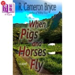 【中商海外直订】When Pigs and Horses Fly