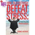 【中商海外直订】How to Effectively Defeat Stress: An Easy Road to R