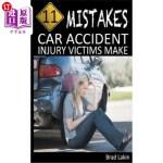 【中商海外直订】11 Mistakes Car Accident Injury Victims Make