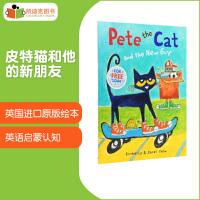 英国进口 皮特猫和他的新朋友 Pete the Cat and the New Guy【平装】