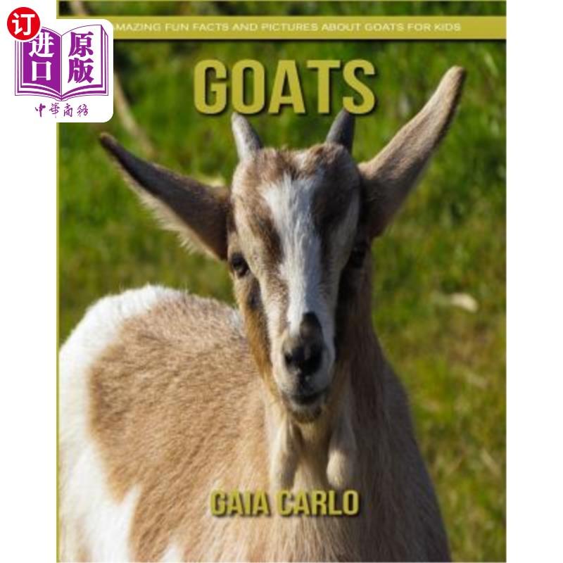 【中商海外直订】Goats: Amazing Fun Facts and Pictures about Goats for Kids