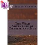 【中商海外直订】The Wild Adventure of Charlie and Jack