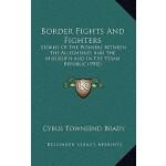 【预订】Border Fights and Fighters: Stories of the Pioneers Bet