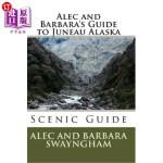 【中商海外直订】Alec and Barbara's Guide to Juneau Alaska