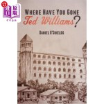 【中商海外直订】Where Have You Gone Ted Williams?