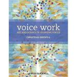【预订】Voice Work: Art and Science in Changing Voices