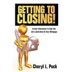 【预订】Getting to Closing!: Insider Information to Help You Ge