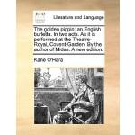【预订】The Golden Pippin: An English Burletta. in Two Acts. as