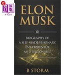 【中商海外直订】Elon Musk: Biography of a Self-Made Visionary, Entr
