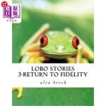 【中商海外直订】Lobo Stories 3-return to fidelity: Laughable subord
