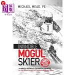 【中商海外直订】The Invincible Mogul Skier: A Highly-Detailed Techn