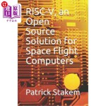 【中商海外直订】Risc-V, an Open Source Solution for Space Flight Co
