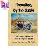 【中商海外直订】Traveling By Tin Lizzie: The Great Model-T Road Tri