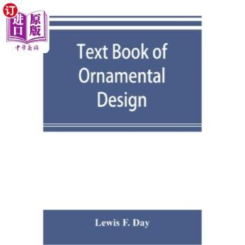 【中商海外直订】Text book of Ornamental Design: The application of ornament