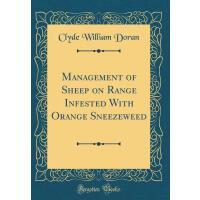 【预订】Management of Sheep on Range Infested with Orange Sneez