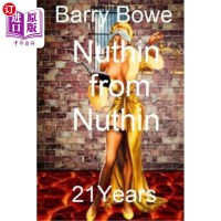 【中商海外直订】Nuthin from Nuthin: 21 Years