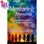 【中商海外直订】Mentoring Moments: 14 Remarkable Women Share Breakt