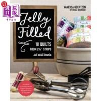 【中商海外直订】Jelly Filled--18 Quilts from 2 1/2'' Strips: All Sk