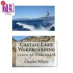【中商海外直订】Castaic Lake Wakeboarding: Learn to Wakeboard