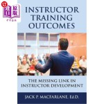 【中商海外直订】Instructor Training Outcomes: The Missing Link in I