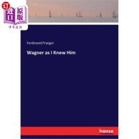 【中商海外直订】Wagner as I Knew Him