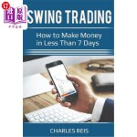 【中商海外直订】Swing Trading: How to Make Money in Less Than 7 Day