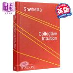 【中商原版】斯诺赫塔建筑事务所 英文原版 Snohetta: Collective Intuition 建筑设计 Ph