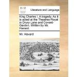 【预订】King Charles I. a Tragedy. as It Is Acted at the Theatr