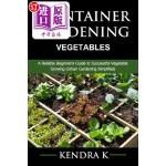 【中商海外直订】Container Gardening: A Reliable Beginner's Guide to