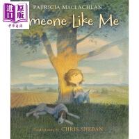 【中商原版】Someone Like Me 像我这样的人 Patricia MacLachlan英文原版4-8岁
