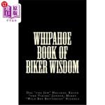 【中商海外直订】Whipahoe Book of Biker Wisdom