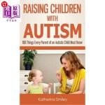 【中商海外直订】Raising Children with Autism: 100 Things Every Pare