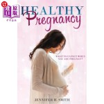 【中商海外直订】Healthy Pregnancy: What to Expect When You Are Preg