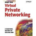 【预订】Virtual Private Networking: A Construction, Operation a