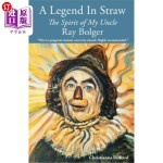 【中商海外直订】A Legend in Straw: The Spirit of my Uncle Ray Bolge