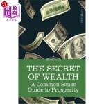 【中商海外直订】The Secret of Wealth: A Common Sense Guide to Prosp