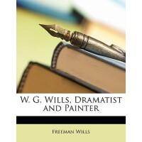 【预订】W. G. Wills, Dramatist and Painter