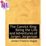 【中商海外直订】The Convict King: Being the Life and Adventures of