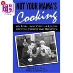 【中商海外直订】Not Your Mama's Cooking: 40+ Restaurant Copycat Rec