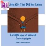 【中商海外直订】The Little Girl That Did Not Listen: La Hijita Que