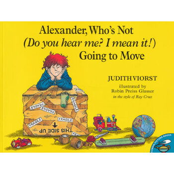 Alexder, Who's Not Going to Move 亚历山大不想搬家(美国童书理事会推荐童书) ISBN 9780689820892