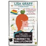 【预订】The Life and Crimes of Bernetta Wallflower