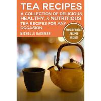 【预订】Tea Recipes: A Collection of Delicious, Healthy, & Nutr