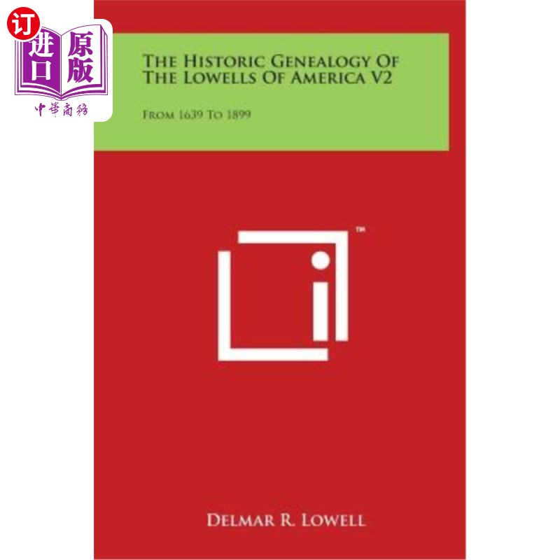 【中商海外直订】The Historic Genealogy of the Lowells of America V2: From 1639 to 1899