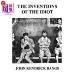 【中商海外直订】The Inventions of the Idiot