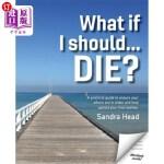【中商海外直订】What If I Should... Die?: A Practical Guide to Ensu