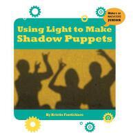 【预订】Using Light to Make Shadow Puppets